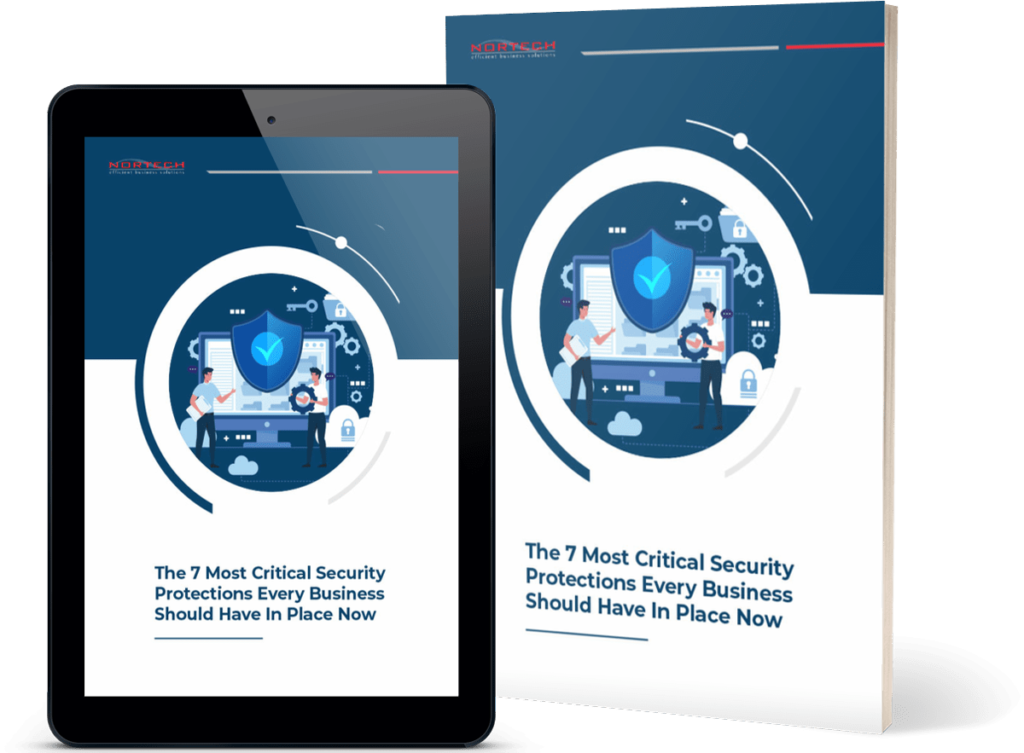 The 7 Most Critical Security Protections Every Business Should Have In Place Now